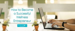 How-to-Become-a-Successful-Wellness-Entrepreneure