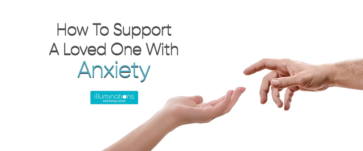 How-To-Support-A-Loved-One-With-Anxiety